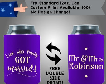 Look Who Finally Got Married Mr. Mrs Name Collapsible Neoprene Can Cooler Double Side Print (W165)