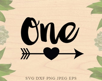 One SVG First birthday svg arrow svg Heart Svg Valentines SVG Cut Files Dxf Eps files Cricut files for Silhouette files Cricut Downloads