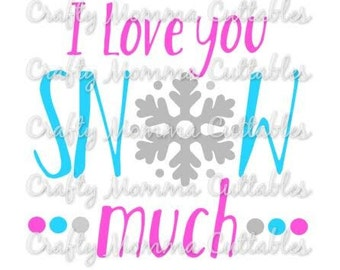 I Love you snow much SVG file // Snow much SVG // Christmas Cut file // I love you svg File // Christmas Silhouette File // Cutting File