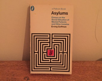 asylums essays on the social situation of mental patients Asylums: essays on the social situation of mental patients and other inmates 45 out of 5 based on 0 ratings 2 reviews.