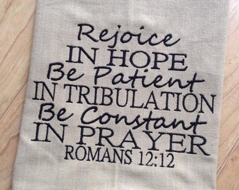 Trendy Farmhouse Kitchen towel - Rejoice in hope, be paitent in tribulation, be constant in prayer - Romans 12:12 - Christian gifts