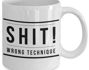 Bowling Gift Coffee Mug - Shit Wrong Technique - Unique Bowling gift mug