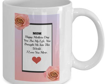 Happy Mothers Day You Are My Life-Coffee Mug