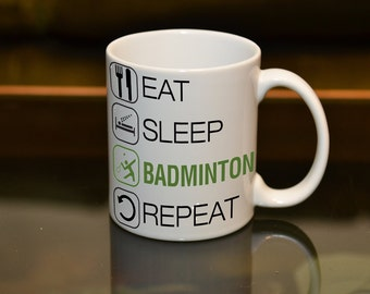 EAT SLEEP Badminton Repeat Sublimation Printed Mug. Birthday Gift. Personalise and Add a Name or Message and Text Style