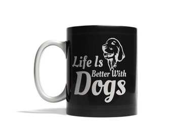 Life is better with dogs coffee mug