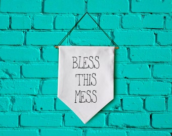 BLESS THIS MESS wall banner wall hanging wall flag canvas banner quote banner single pennant motivational quote inspirational