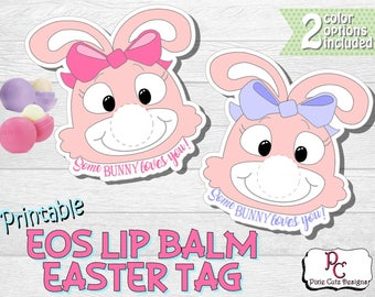 Printable Some Bunny Loves You EOS lip balm Easter Tag