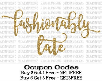 Fashionably Late Svg Fashion Svg PNG files Chic Classy svg files for Silhouette Cameo svg files for Cricut Svg Designs Girl svg Cut file