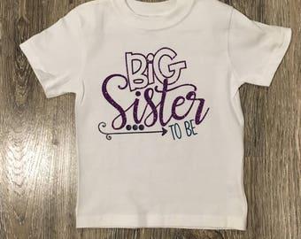 BIG SISTER to be, big sister t-shirt, big sis shirt, pregnancy announcement, best big sister shirt, big sister little sister shirt, big sis