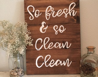 """Wooden Bathroom Sign or Laundry Room Sign """"so fresh & so clean clean"""