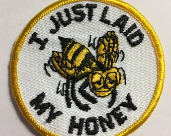 I Just LAID my Honey Bee PATCH Novelty Risque Item
