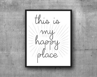 This Is My Happy Place, Digital Print, Graphic Art, Typography, Wall Decor