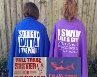 Swim Towel - Straight Outta the Pool, I Swim Like a Girl, Will Trade Sister for Goggles, or I'm Jawsome