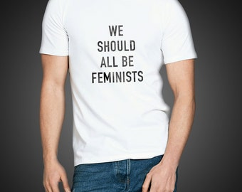 We Should all be feminists Tshirt tee