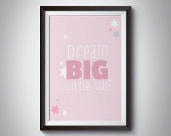 Dream Big Little One - Nursery Wall Art,  Kids Room Print, New Born Baby Gift, Nursery Print. Baby room, nursery decor, baby girl, baby gift