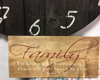 Family for where your treasure is, there will your heart be also wood sign