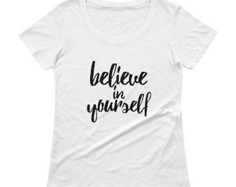 Believe In Yourself Tee (women's)