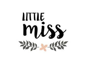 Little Miss SVG file, baby girl svg, newborn svg, cricut and cameo svg, heart svg, cut svg, new momma svg, cutting file, little girl svg