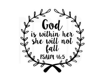 god is within her she will not fall psalm 46:5 SVG, Cricut cutting file, Bible Quote svg, baby girl svg, god svg, jesus svg, religous svg
