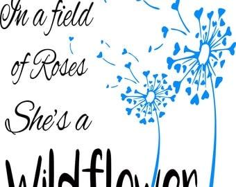 In a Field of Roses She's a Wildflower, SVG, Digital Download, Dandelion, Blowing in The Wind, Heart Dandelion