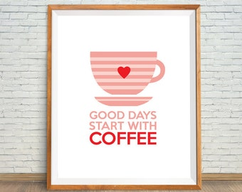 Good days start with coffee, coffee print, coffee printable art, coffee printable poster, kitchen art, coffee sign, instant download