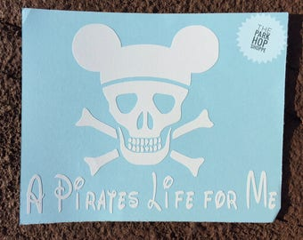 A Pirates Life For Me Vinyl Decal * Disney Pirates Vinyl Decal * Mickey Pirate Vinyl Decal * Disney Vinyl Decal