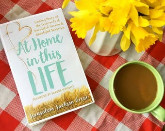 At Home in this Life Book--Autographed Copy