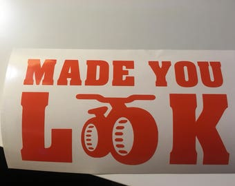 """Made you look vinyl sticker (choose color number from drop box or you will receive white) Size 5-1/2"""" x 10-1/2"""""""