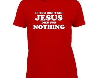 Funny Tshirt-sin for jesus Tshirt-jesus Tshirt-humor Tee-festival Tshirt-beachwear-slogan Tee-statement Tshirt-womens short sleeved Tee-