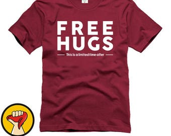 Free Hugs Funny Gift More Colors XS - 2XL