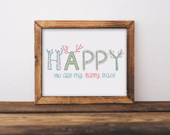HAPPY - You are My Happy Place - Print Art - Printable Download