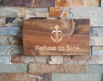 Refuse To Sink Custom Engraved Reclaimed Cull Wood Wall Sign (FREE US SHIPPING!)