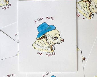 Dog with no tacos (prints)