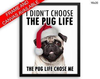 Pug Life Printed  Poster Pug Life Framed Pug Life Dogs Art Pug Life Dogs Print Pug Life Canvas Pug Life pugs santa hat