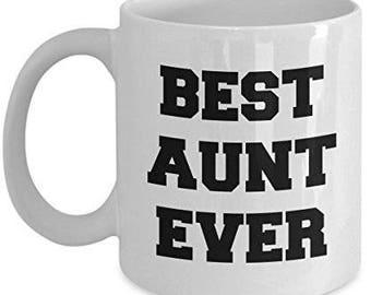 Aunt Mug, Aunt Gift, Gifts for Aunts, Aunt Coffee Mug, Aunt Coffee Cup, Birthday Gift , Best Aunt Ever, Best Aunt Mug