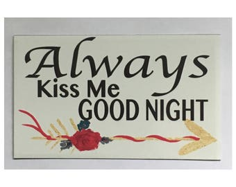 Always Kiss Me Good Night Sign -Bedroom Love Romance Wall Door Hanging Shabby Chic French