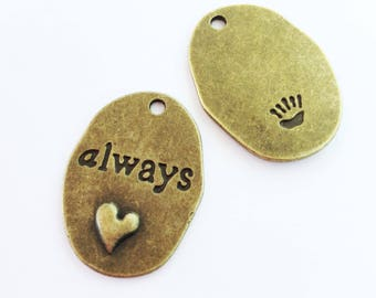 Antiqued Bronze ALWAYS Charms 25 x 16mm pet  charm