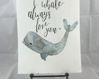 I Whale Always Love You watercolor painting