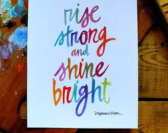 rise strong and shine bright - 8 x 10 inches
