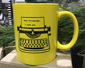 Dear Pittsburgh, I love you. Typewriter Ceramic Coffee Mug 11 oz.