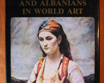 Albania and Albanians in World Art by Ferid Hudhri