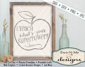 Teacher SVG Cut File - I Teach What's Your Superpower - SVG Cutting File - Apple Outline -  Back To School Teacher Gift - svg, dfx, png, jpg
