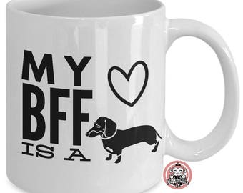 My BFF is a DACHSHUND Coffee Mug for Doxie Lovers