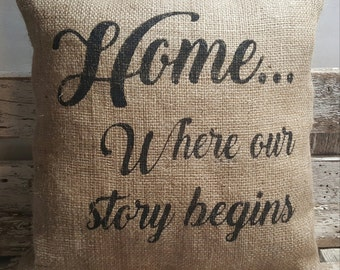 "Home...Where our story begins Burlap Stuffed Pillow 14"" x 14"" Rustic Decor"