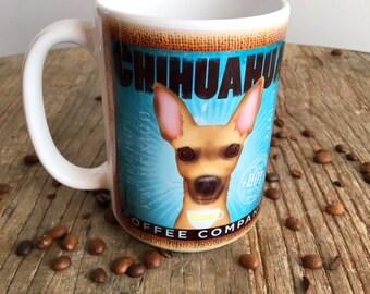 Chihuahua dog coffee mug graphic art MUG 15 oz  OR 11 oz ceramic coffee mug READ details