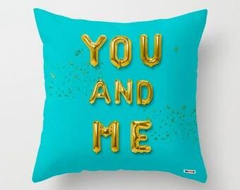 Romantic pillow - couples pillow - you and me pillow - balloons pillow - letters pillow - modern decor - boyfriend gifts - party pillow