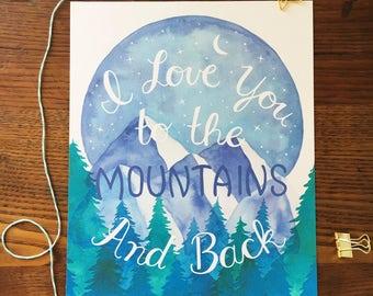 Mountain Print. Mountain Watercolor. Nature Illustration. Nursery Decor. I love you to the mountains. Home Decor. Wall Art. 8x10 Art Print