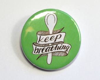 Keep Breathing Spoonie Chronic Illness Pinback Badge Button