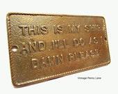 Vintage Novelty Brass Sign, Funny Ship / Boat Plaque
