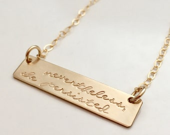 Nevertheless she persisted necklace, sterling silver or gold bar necklace, hand stamped jewelry